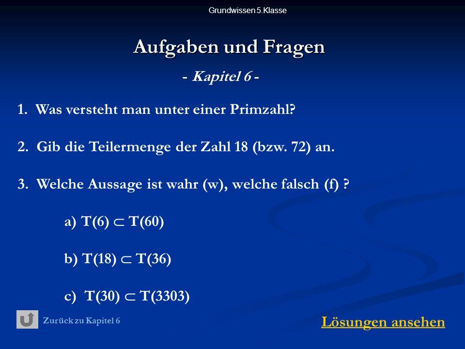 Aufgaben und Fragen - Kapitel 6 -