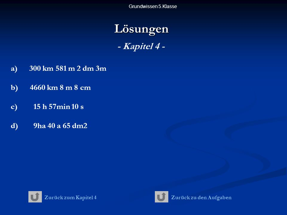 Lösungen - Kapitel 4 - a) 300 km 581 m 2 dm 3m b) 4660 km 8 m 8 cm