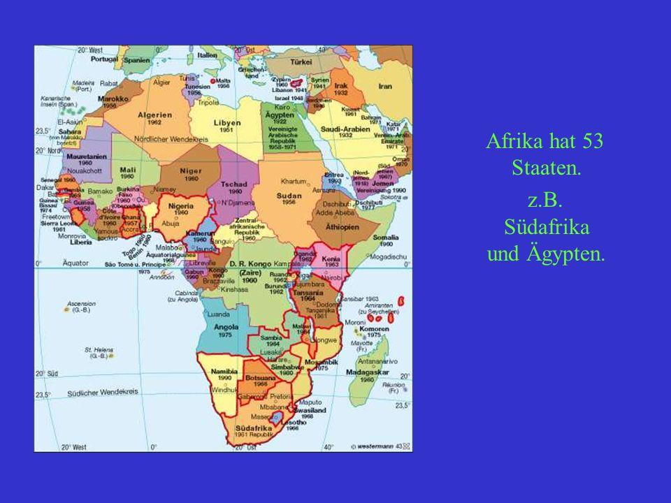 z.B. Südafrika und Ägypten.