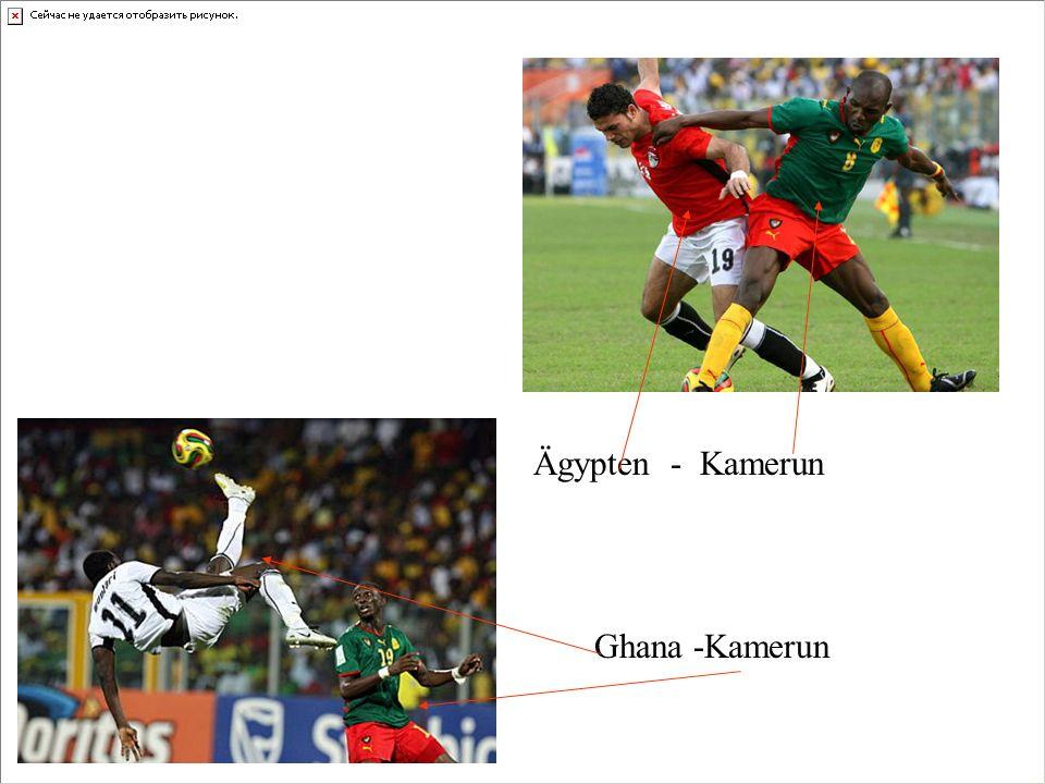 Ägypten - Kamerun Ghana -Kamerun