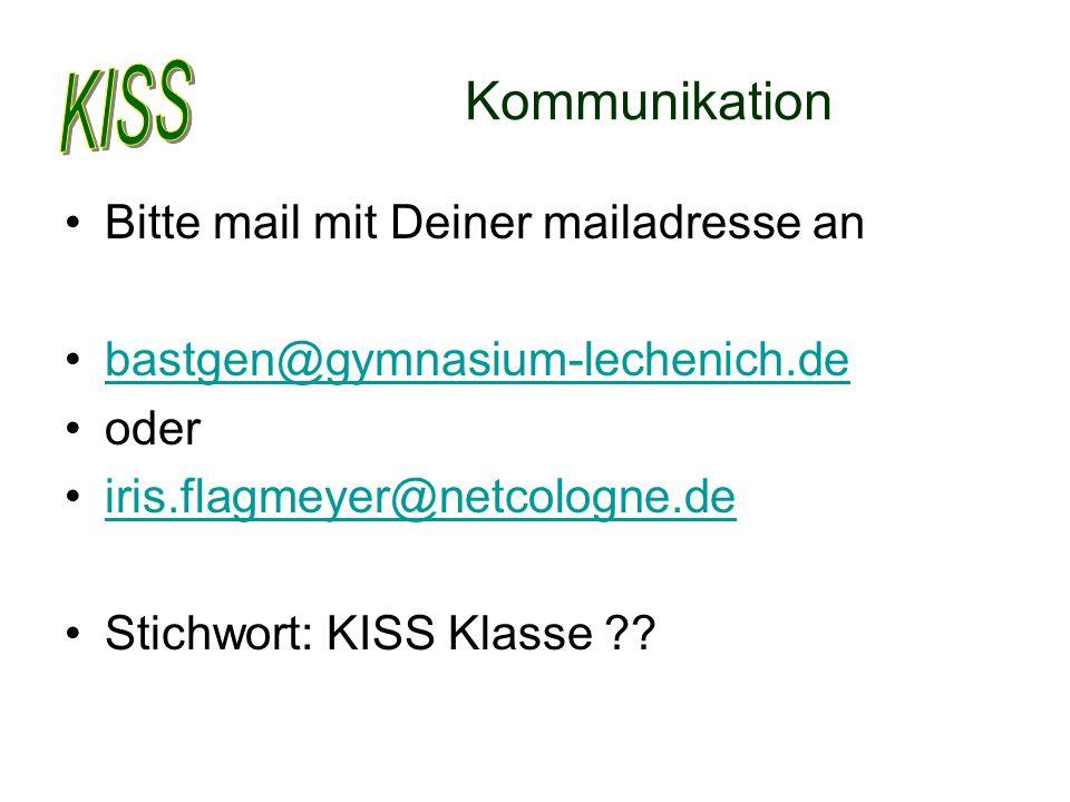 Kommunikation Bitte mail mit Deiner mailadresse an