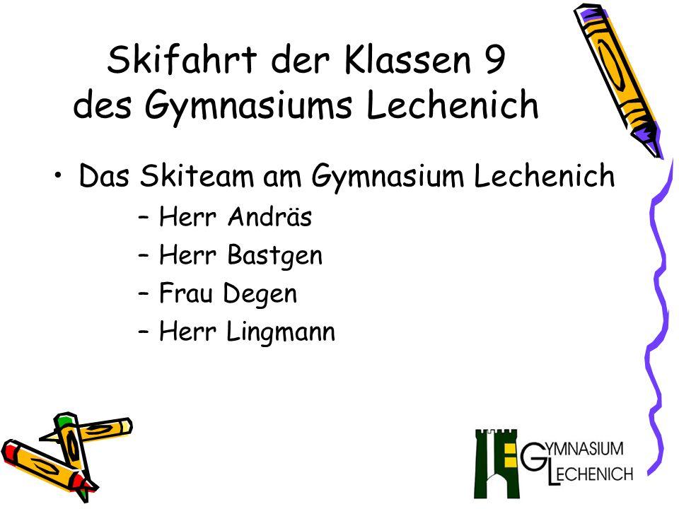 Skifahrt der Klassen 9 des Gymnasiums Lechenich