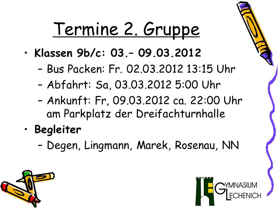 Termine 2. Gruppe Klassen 9b/c: 03.– 09.03.2012