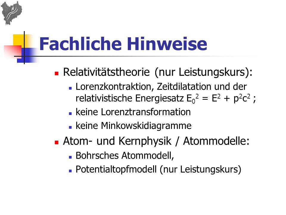Fachliche Hinweise Relativitätstheorie (nur Leistungskurs):