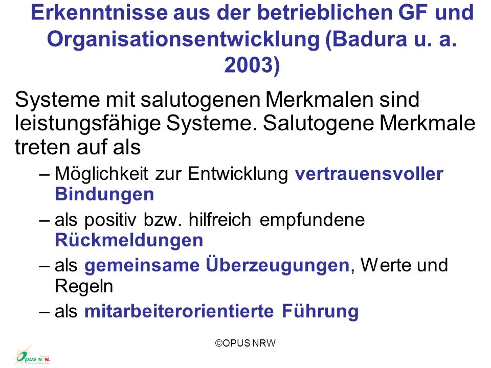 Erkenntnisse aus der betrieblichen GF und Organisationsentwicklung (Badura u. a. 2003)