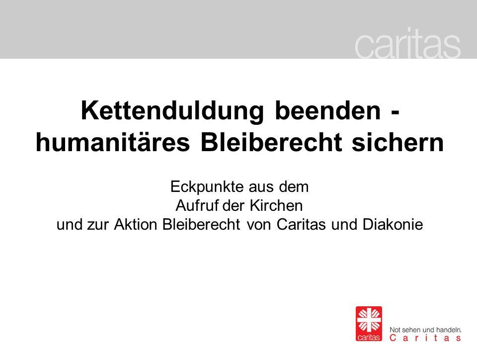 Kettenduldung beenden - humanitäres Bleiberecht sichern