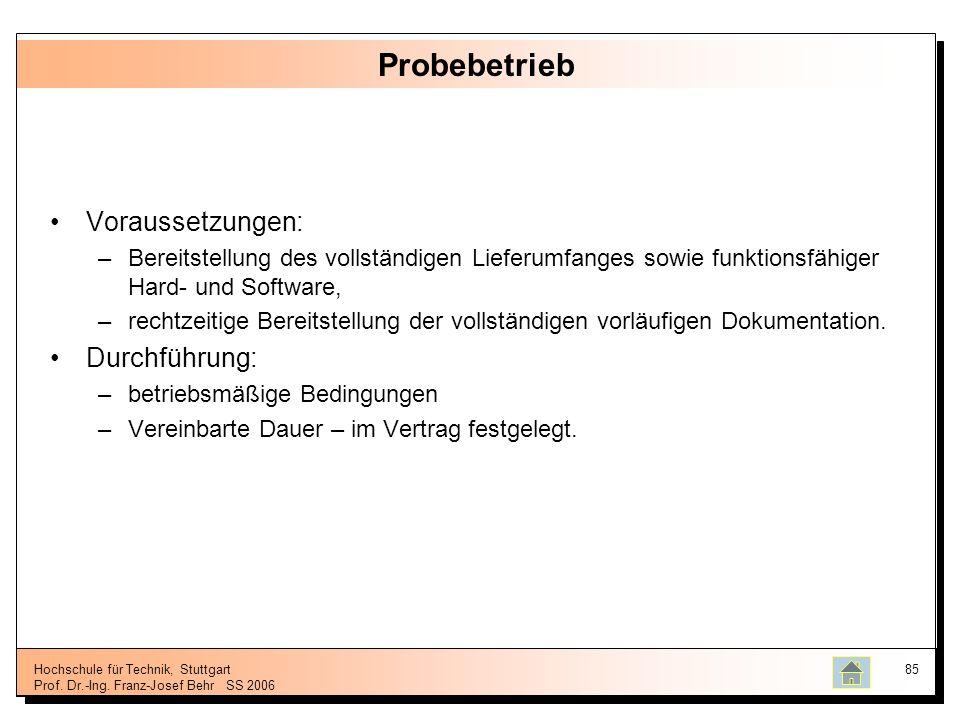 Probebetrieb Voraussetzungen: Durchführung: