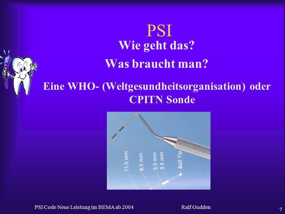 Eine WHO- (Weltgesundheitsorganisation) oder CPITN Sonde