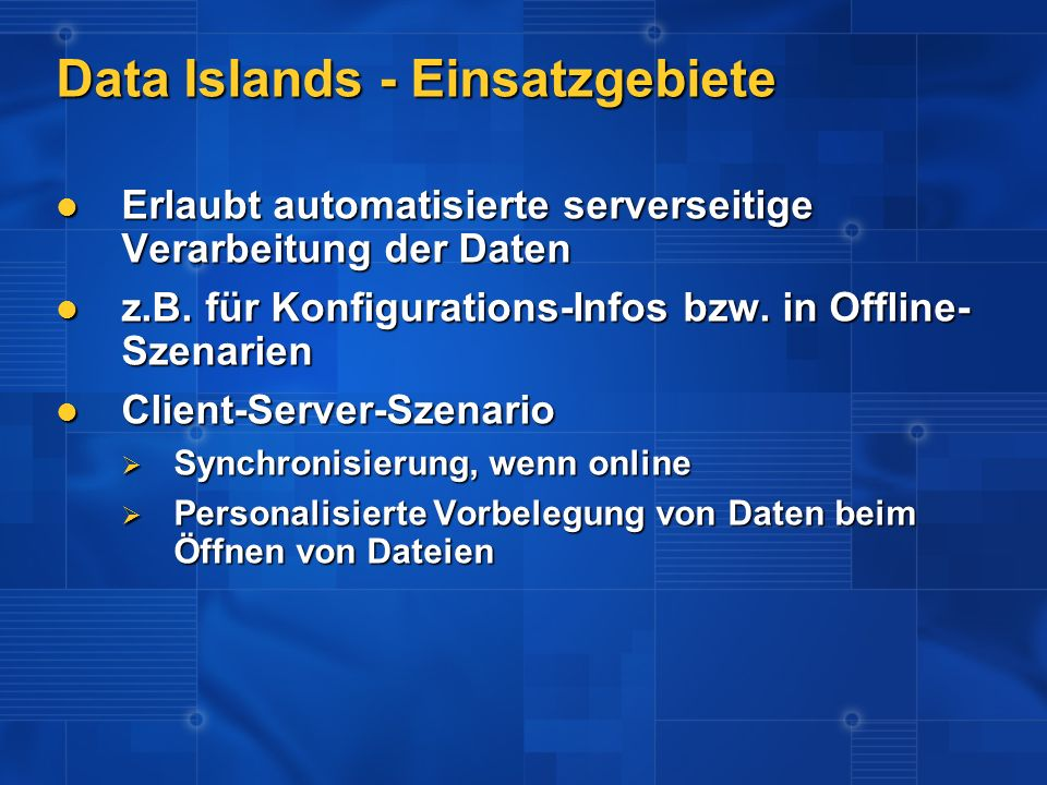Data Islands - Einsatzgebiete