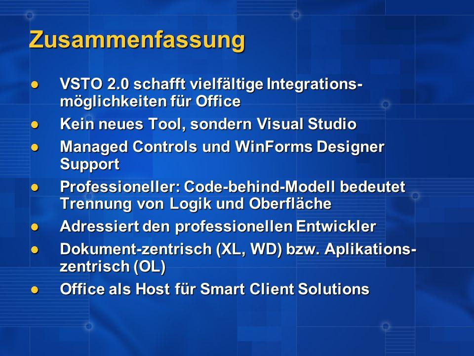 Zusammenfassung VSTO 2.0 schafft vielfältige Integrations-möglichkeiten für Office. Kein neues Tool, sondern Visual Studio.