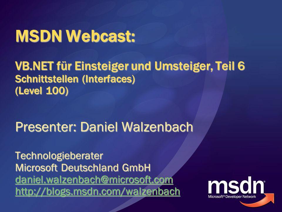 MSDN Webcast: VB.NET für Einsteiger und Umsteiger, Teil 6 Schnittstellen (Interfaces) (Level 100)