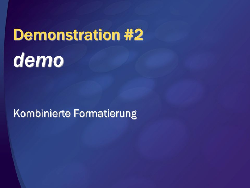 Demonstration #2 demo Kombinierte Formatierung