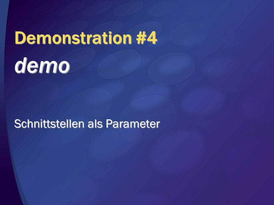 Demonstration #4 demo Schnittstellen als Parameter