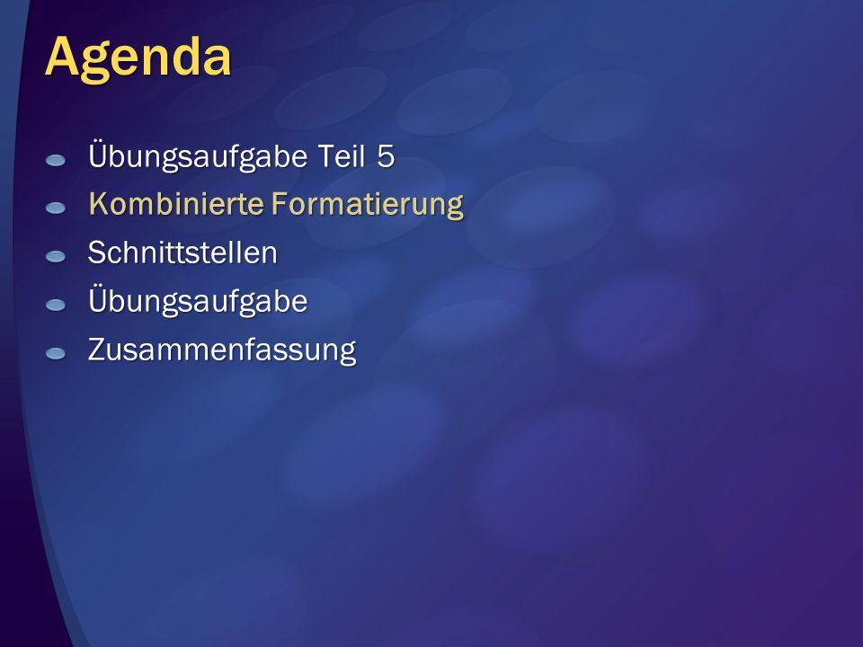Agenda Übungsaufgabe Teil 5 Kombinierte Formatierung Schnittstellen