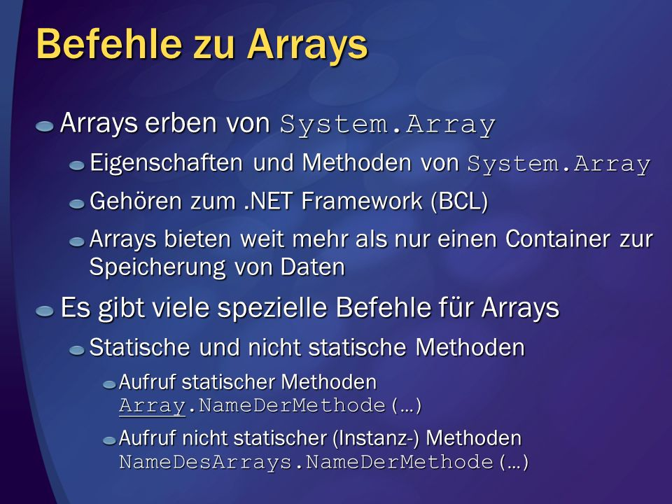 Befehle zu Arrays Arrays erben von System.Array