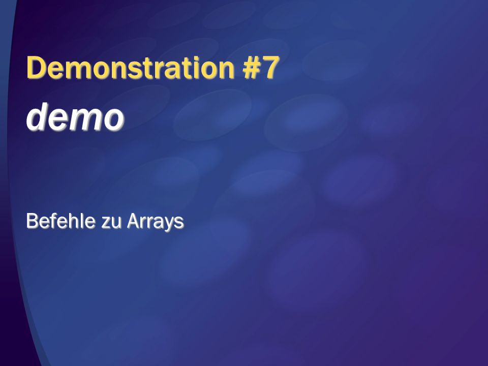 Demonstration #7 demo Befehle zu Arrays