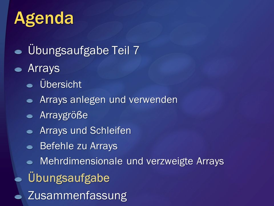 Agenda Übungsaufgabe Teil 7 Arrays Übungsaufgabe Zusammenfassung