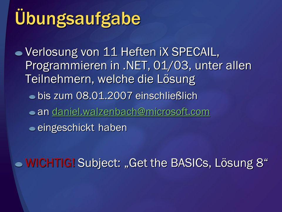Übungsaufgabe Verlosung von 11 Heften iX SPECAIL, Programmieren in .NET, 01/03, unter allen Teilnehmern, welche die Lösung.