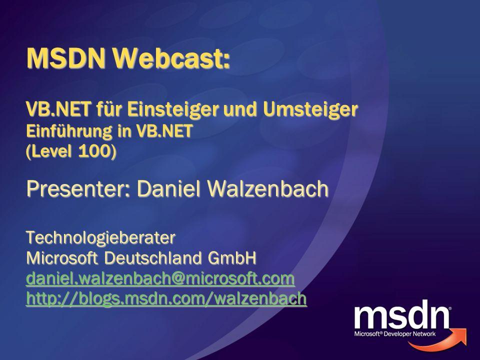 MSDN Webcast: VB. NET für Einsteiger und Umsteiger Einführung in VB