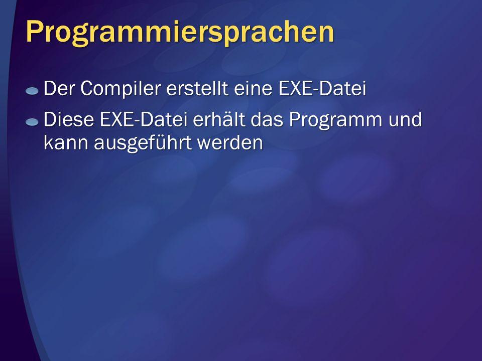 Programmiersprachen Der Compiler erstellt eine EXE-Datei