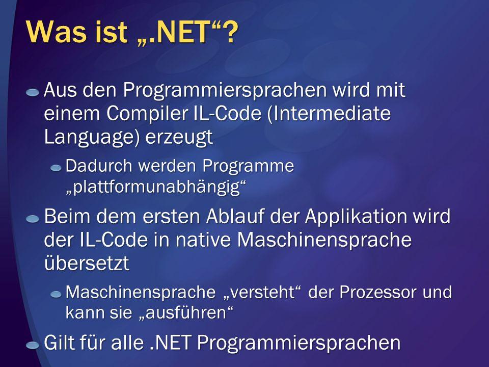 """Was ist """".NET Aus den Programmiersprachen wird mit einem Compiler IL-Code (Intermediate Language) erzeugt."""