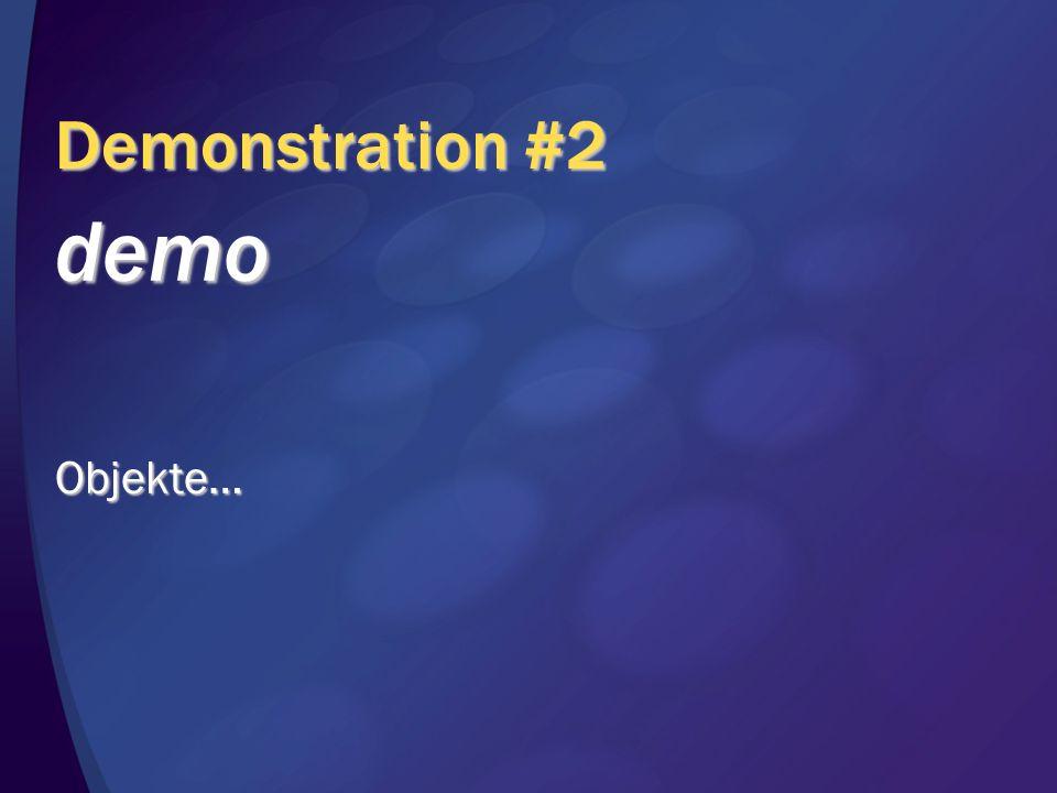 Demonstration #2 demo Objekte…
