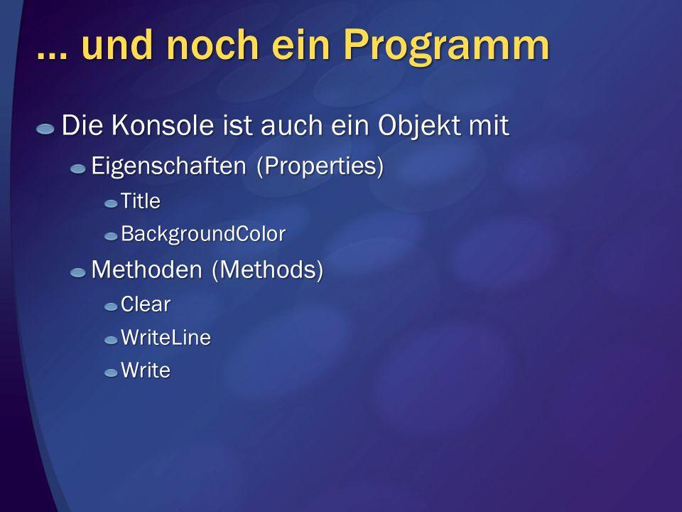 … und noch ein Programm Die Konsole ist auch ein Objekt mit