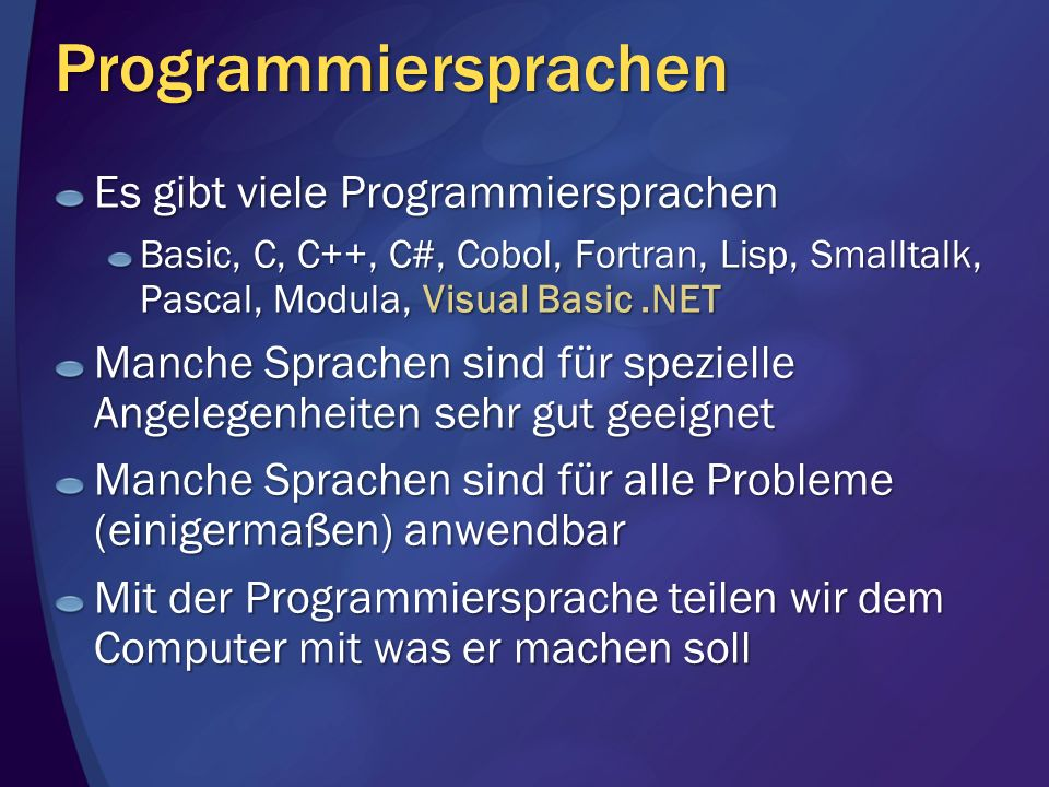 Programmiersprachen Es gibt viele Programmiersprachen