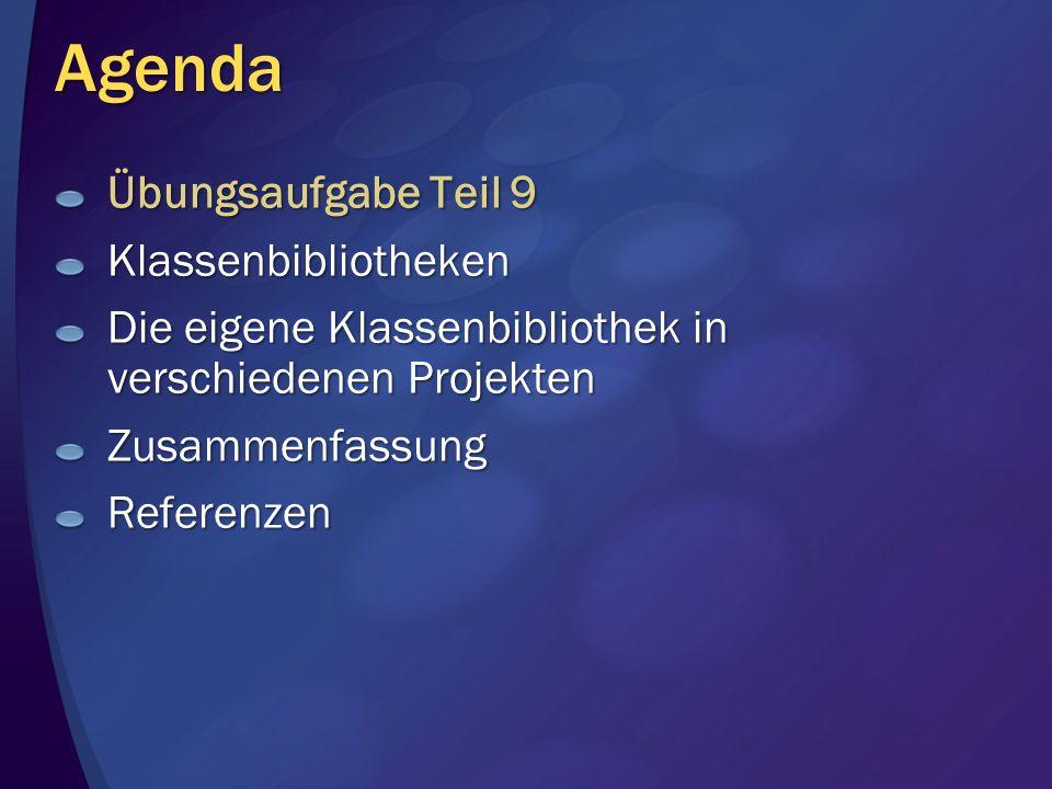 Agenda Übungsaufgabe Teil 9 Klassenbibliotheken