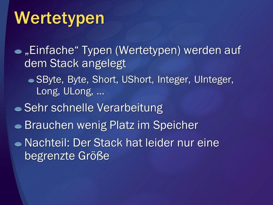 """Wertetypen """"Einfache Typen (Wertetypen) werden auf dem Stack angelegt"""