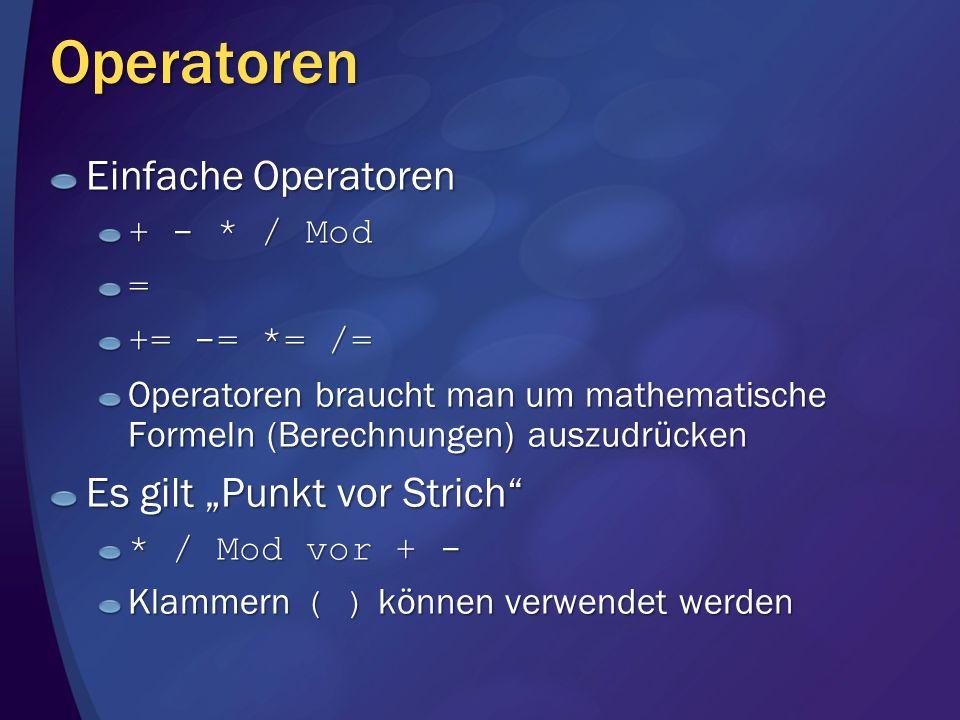 """Operatoren Einfache Operatoren Es gilt """"Punkt vor Strich + - * / Mod"""