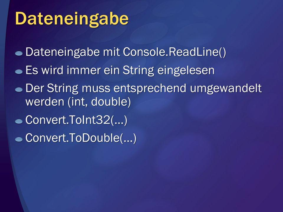 Dateneingabe Dateneingabe mit Console.ReadLine()