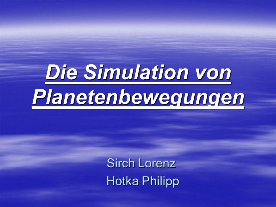 Die Simulation von Planetenbewegungen