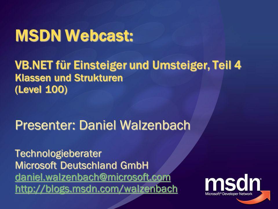 MSDN Webcast: VB.NET für Einsteiger und Umsteiger, Teil 4 Klassen und Strukturen (Level 100)