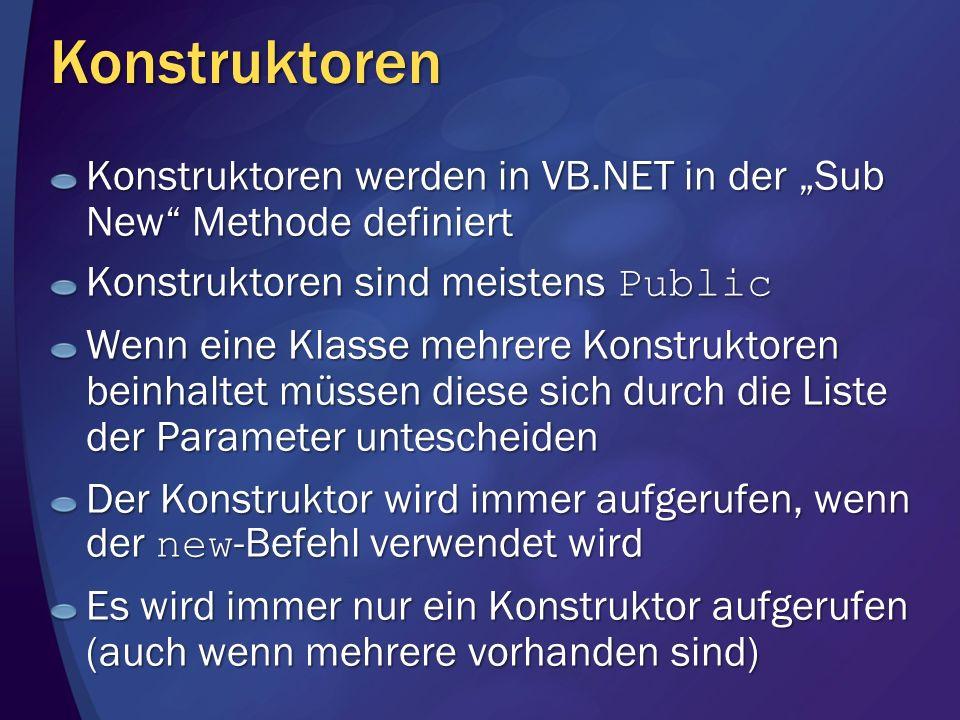 """Konstruktoren Konstruktoren werden in VB.NET in der """"Sub New Methode definiert. Konstruktoren sind meistens Public."""