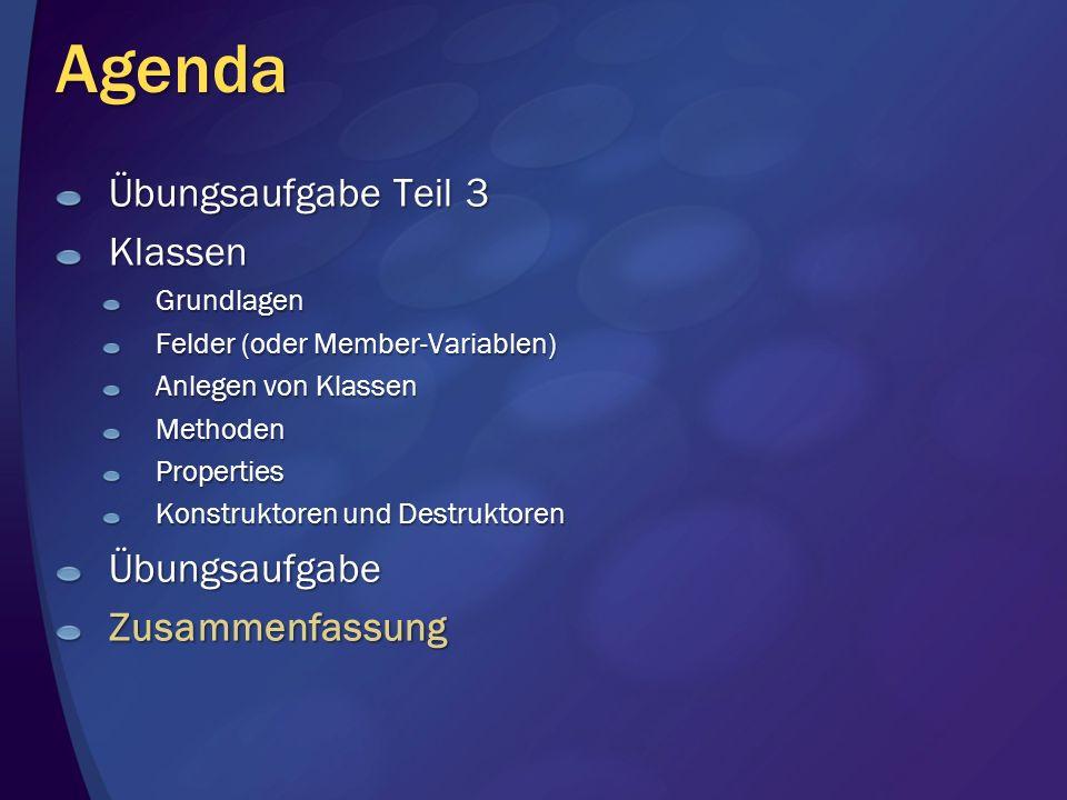 Agenda Übungsaufgabe Teil 3 Klassen Übungsaufgabe Zusammenfassung