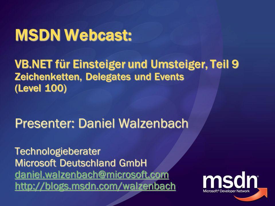 MSDN Webcast: VB.NET für Einsteiger und Umsteiger, Teil 9 Zeichenketten, Delegates und Events (Level 100)