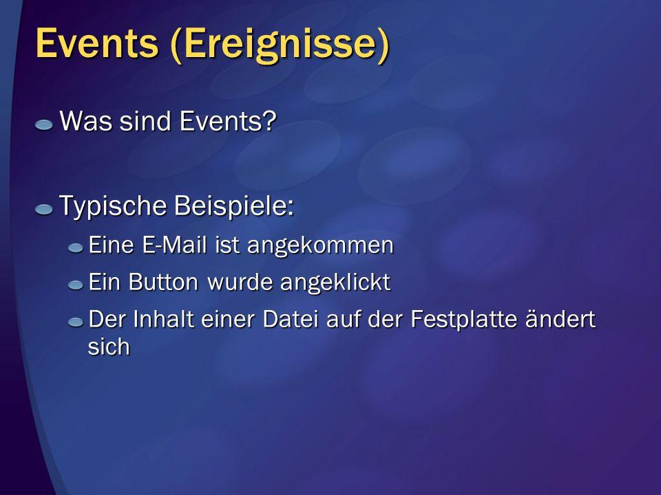 Events (Ereignisse) Was sind Events Typische Beispiele: