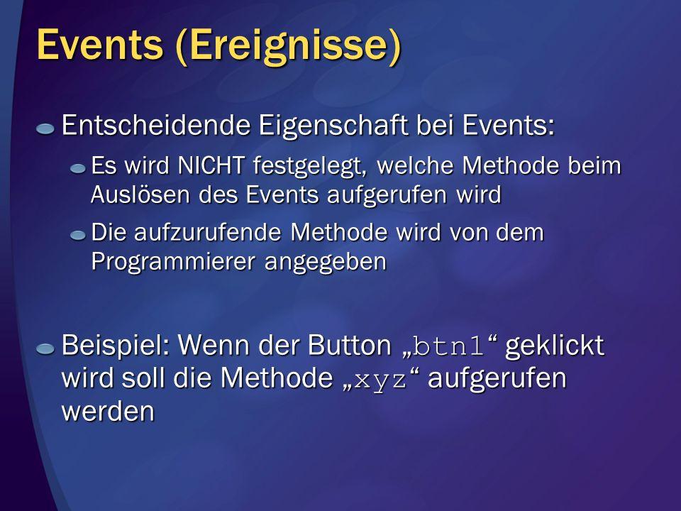 Events (Ereignisse) Entscheidende Eigenschaft bei Events: