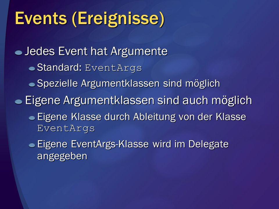 Events (Ereignisse) Jedes Event hat Argumente