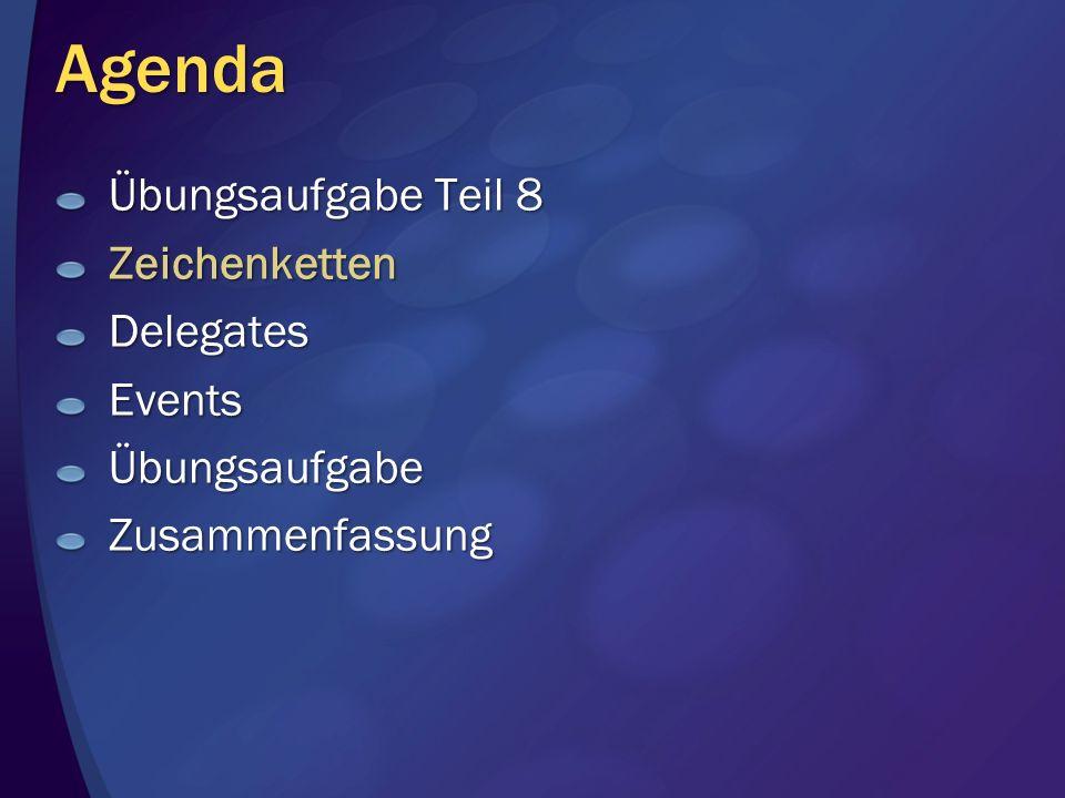 Agenda Übungsaufgabe Teil 8 Zeichenketten Delegates Events