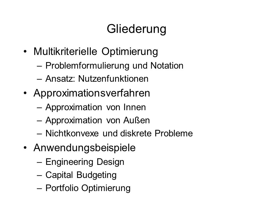 Gliederung Multikriterielle Optimierung Approximationsverfahren