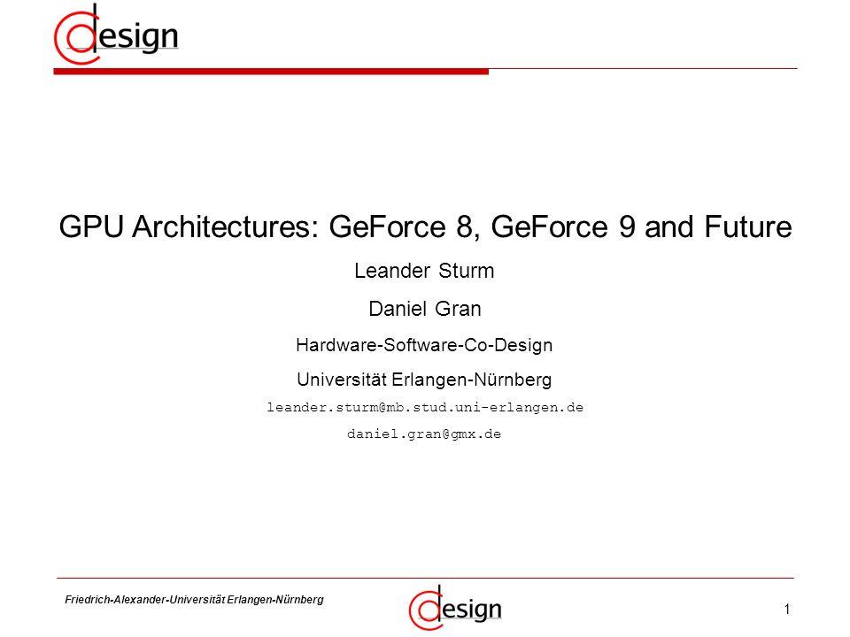 GPU Architectures: GeForce 8, GeForce 9 and Future
