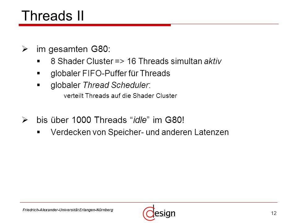Threads II im gesamten G80: bis über 1000 Threads idle im G80!