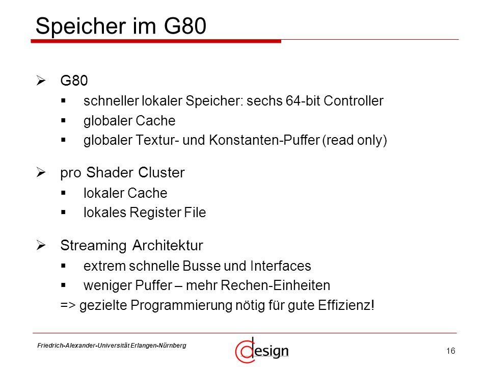 Speicher im G80 G80 pro Shader Cluster Streaming Architektur