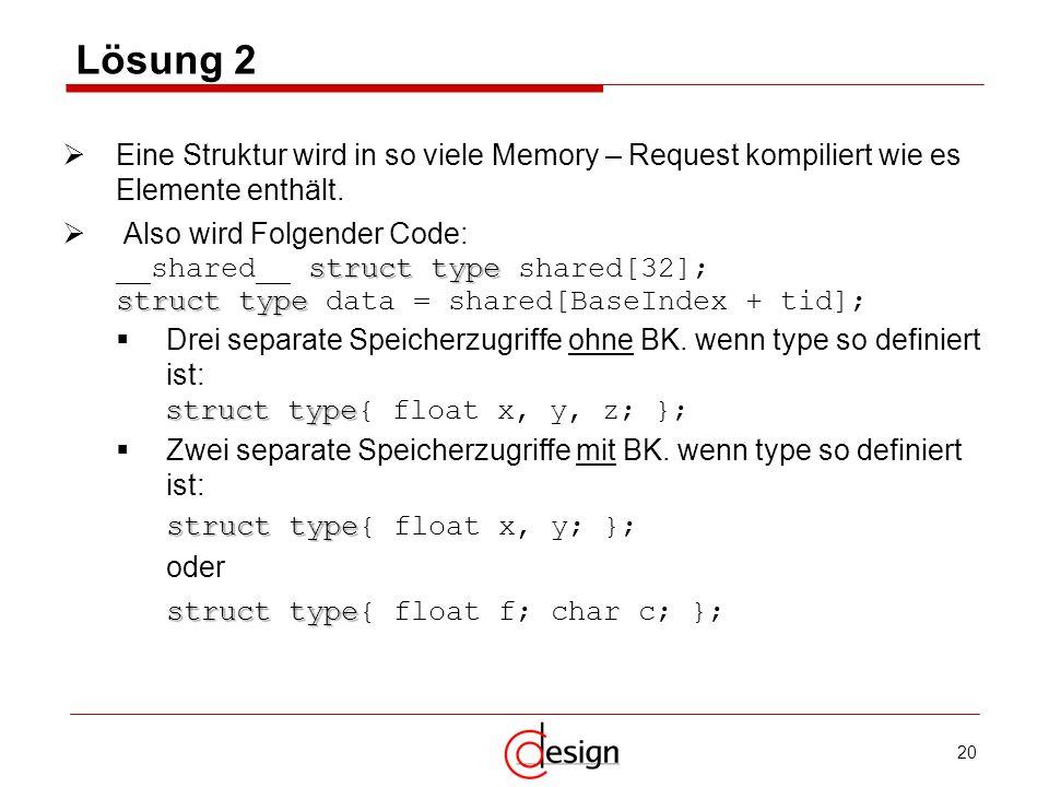Lösung 2 Eine Struktur wird in so viele Memory – Request kompiliert wie es Elemente enthält. Also wird Folgender Code: