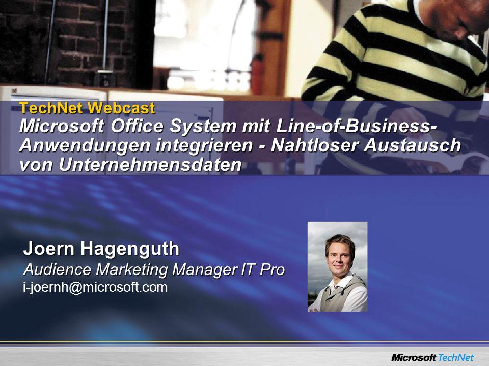 TechNet Webcast Microsoft Office System mit Line-of-Business-Anwendungen integrieren - Nahtloser Austausch von Unternehmensdaten