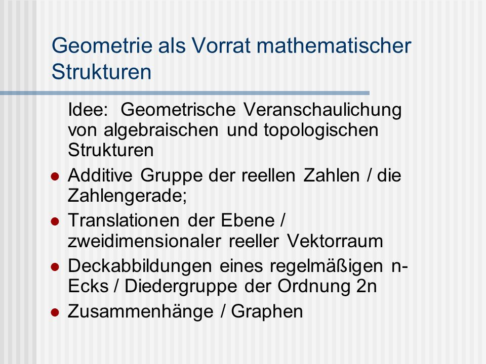 Geometrie als Vorrat mathematischer Strukturen