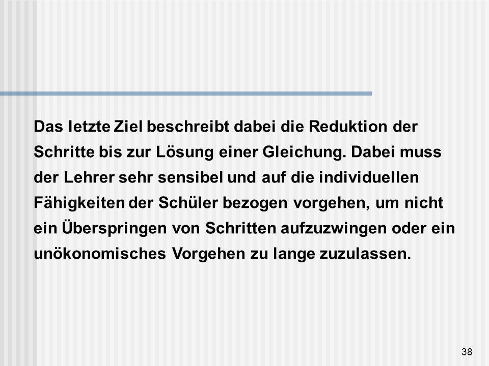 Das letzte Ziel beschreibt dabei die Reduktion der Schritte bis zur Lösung einer Gleichung.