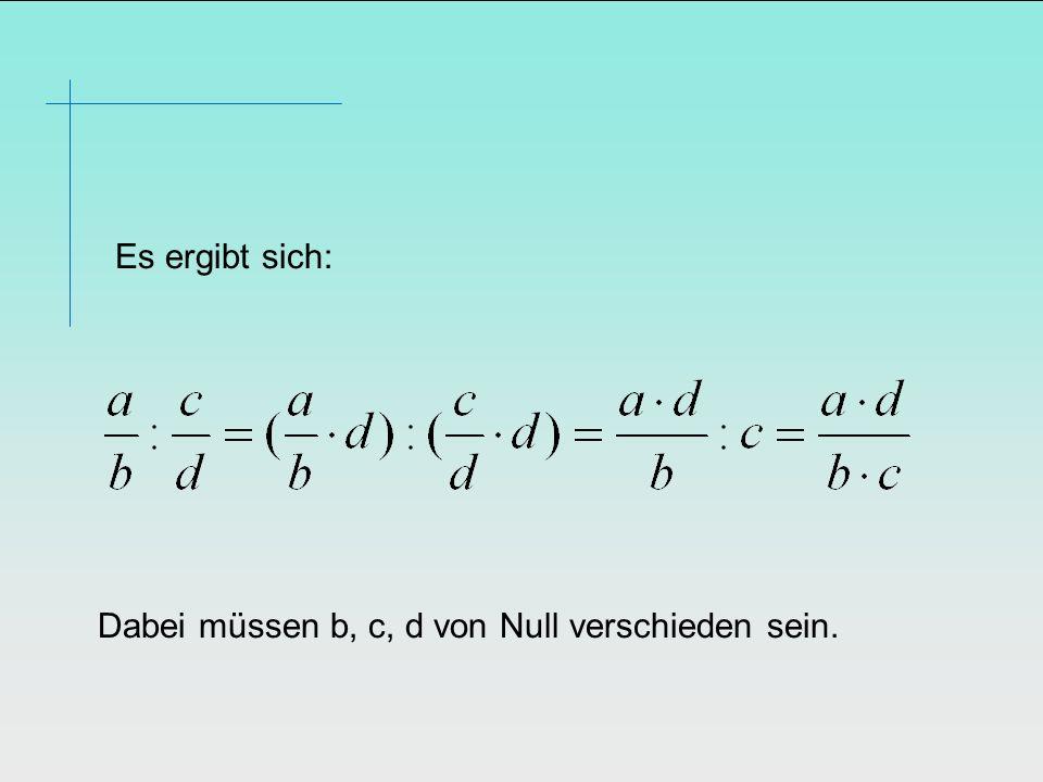 Es ergibt sich: Dabei müssen b, c, d von Null verschieden sein.